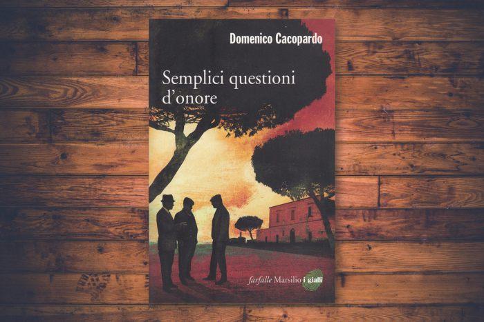 Domenico Cacopardo - Semplici questioni d'onore