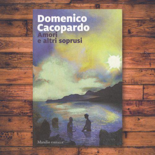 Domenico Cacopardo - Amori e altri soprusi