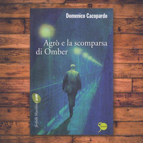 Domenico Cacopardo - Agrò e la scomparsa di Omber