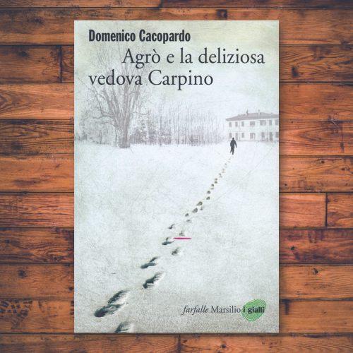 Domenico Cacopardo - Agrò e la deliziosa vedova Carpino